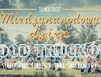 Międzynarodowy Dzień Food Trucków / SF Heroes x Targ Śniadaniowy